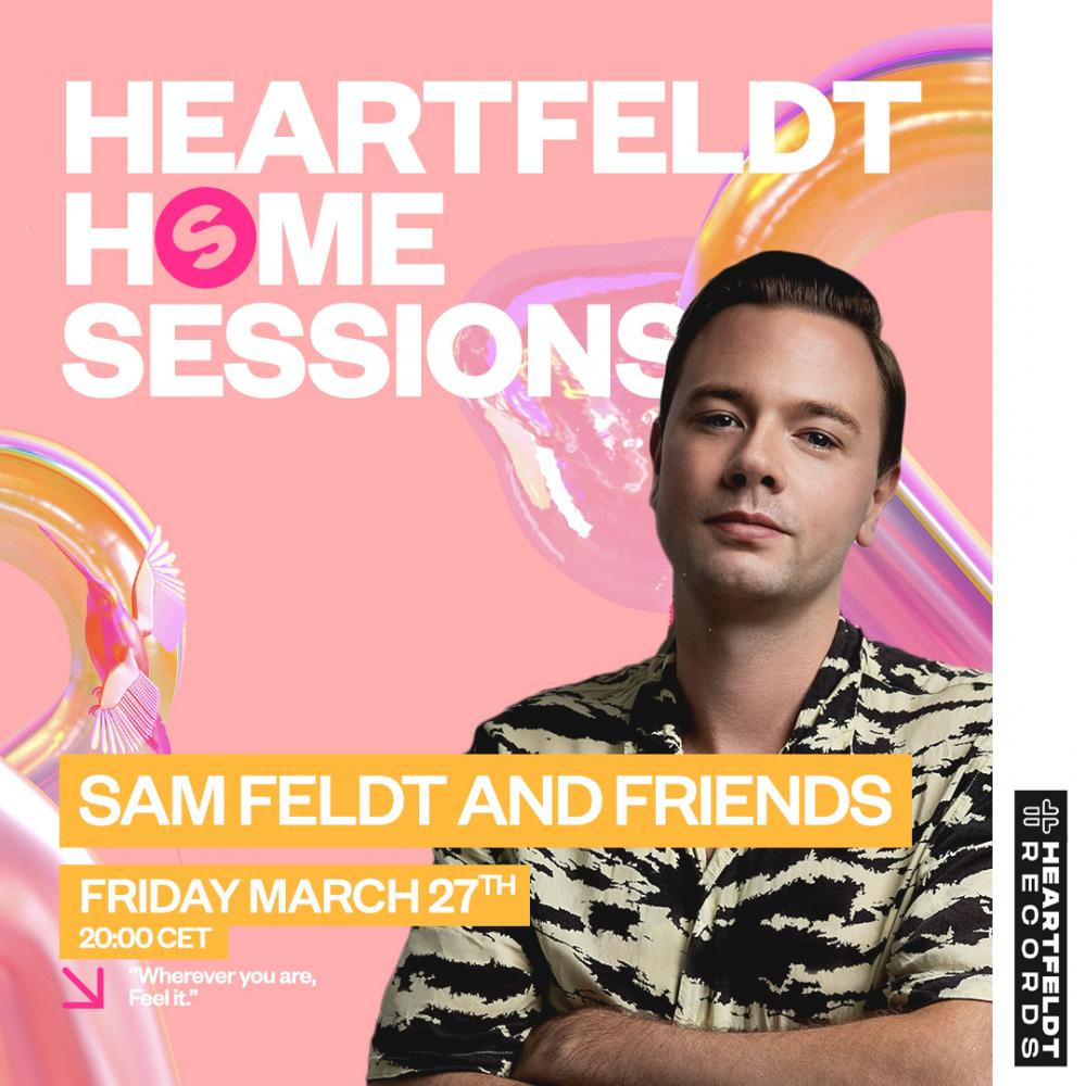 Sam Feldt introduces  'Heartfeldt Home Sessions'!